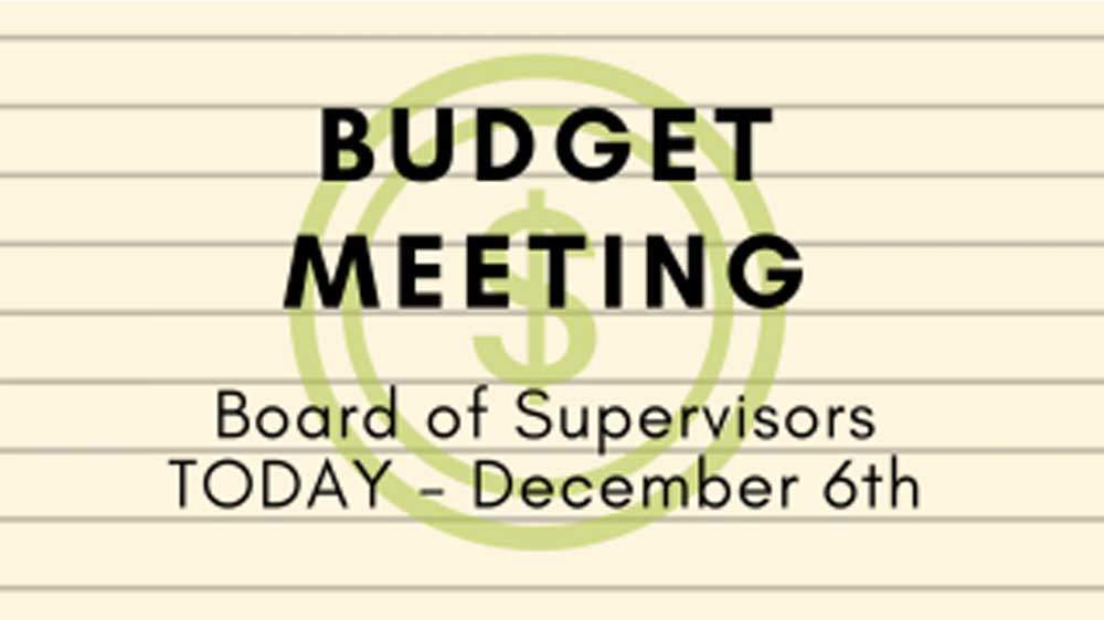 Budget Meeting Tonight – Board of Supervisors